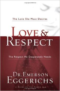 Love & Respect by Dr. Emerson Eggerichs