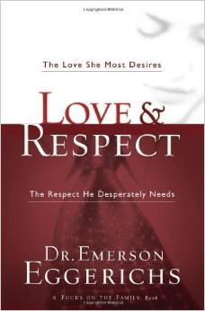 Love & Respect by Dr. Emerson Eggerichs