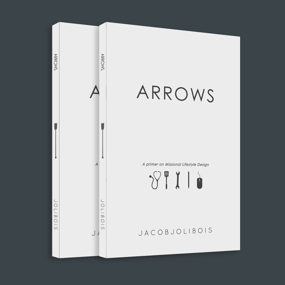 ARROWS - A primer on missional lifestyle design through a compelling framework of idea sharing, mathematics and guerrilla warfare.