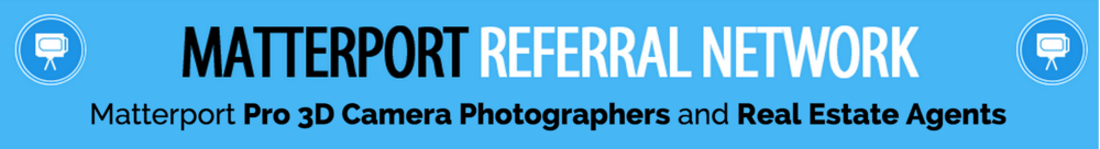 Referral Network of Matterport Pro 3D Camera Photographers and Real Estate Agents