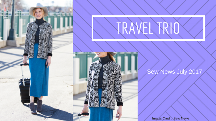 Christine Jonson Travel Trio Two Featured in  SewNews - Sew News featured Christine Jonson's versatile travel wardrobe in their July 2017 blog. Check it out for tips on creating lined versions of each garment.