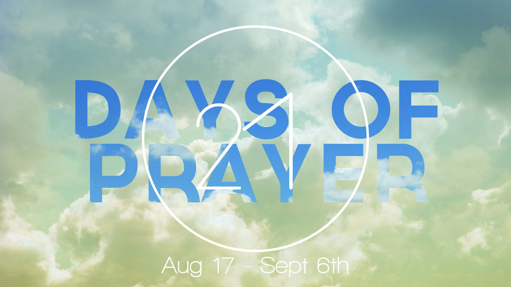 21 Days of Prayer // Aug 17 - Sep 6 2014