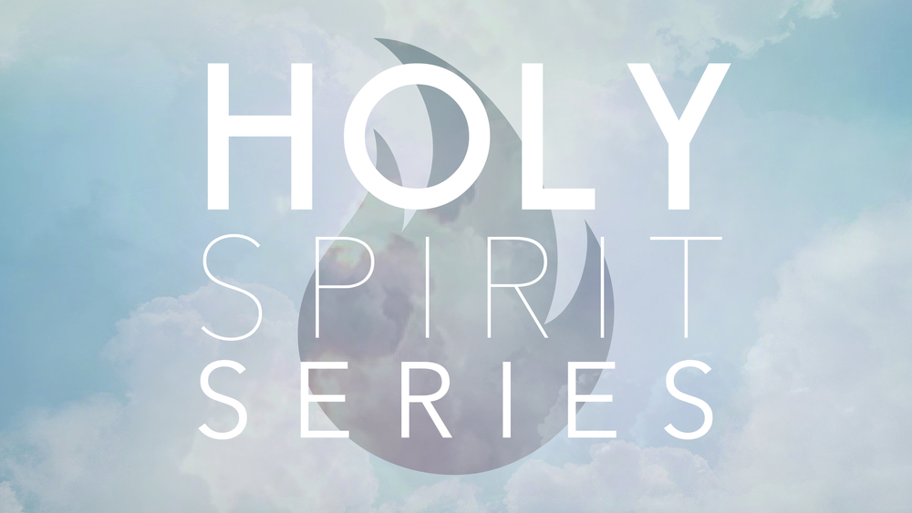 Holy Spirit Series // Aug 7 - Sep 18 2016