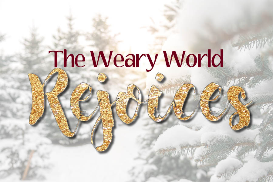 The Weary World Rejoices // Dec 4 - 24 2016