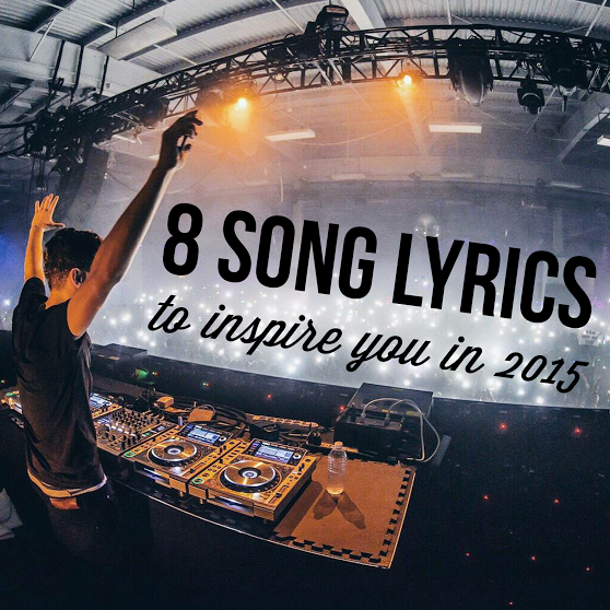 8 Song Lyrics to Inspire You in 2015 — Twist on PR