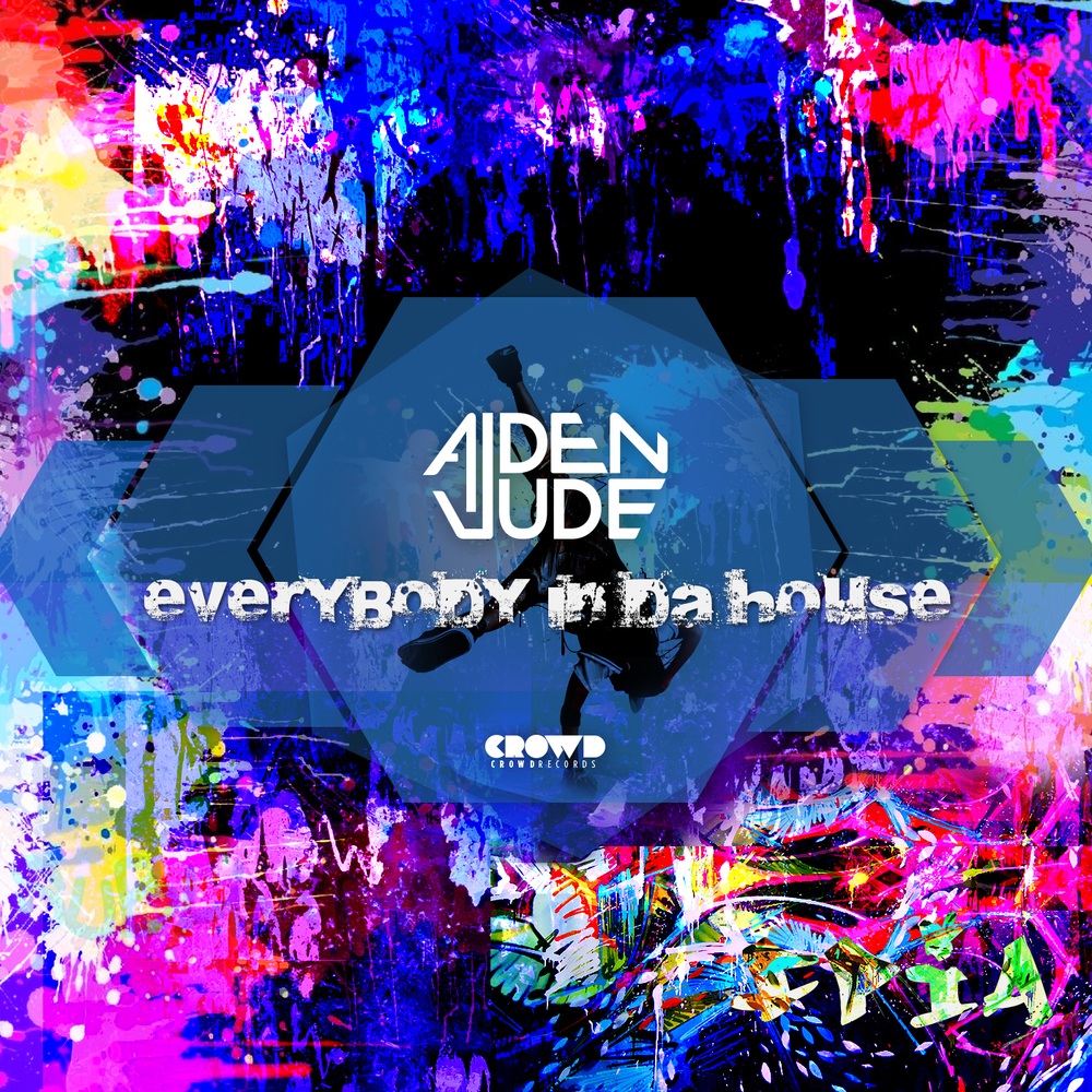 Aiden Jude EVERYBODY IN DA HOUSE BEATPORT  |  ITUNES