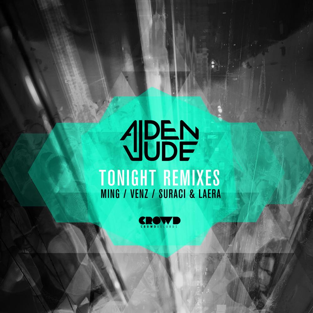 Aiden Jude TONIGHT REMIXES (Ming, Venz, S&L) BEATPORT| ITUNES