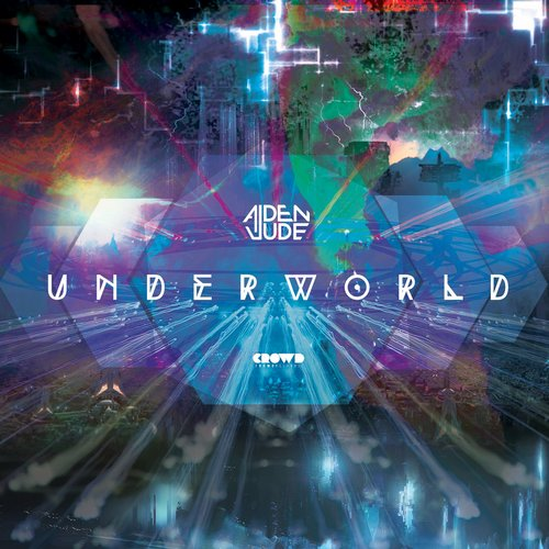 Aiden Jude UNDERWORLD  Original Mix BEATPORT  |  ITUNES