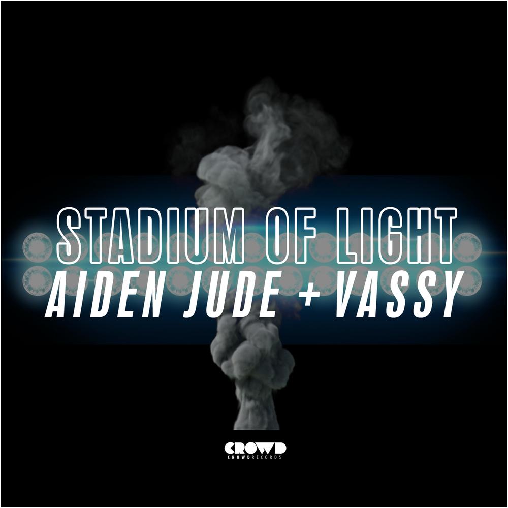 Aiden Jude + Vassy  StadiumOf Light BEATPORT | ITUNES