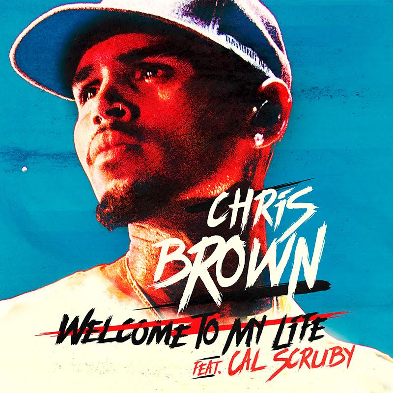 MUSIC   CHRIS BROWN feat. CAL SCRUBY - WELCOME TO MY LIFE (SINGLE)    BUY ON iTUNES  | LISTEN ON  APPLE MUSIC ,  SPOTIFY ,  AMAZON ,  GOOGLE PLAY
