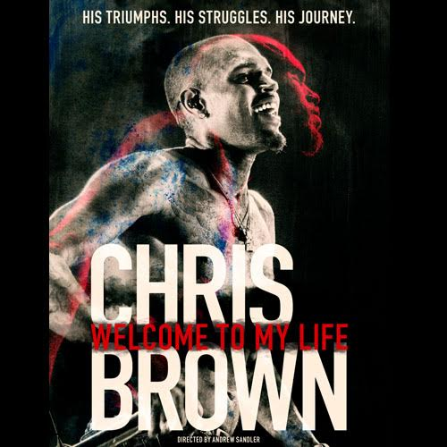 DOCUMENTARY   CHRIS BROWN: WELCOME TO MY LIFE    BUY ON iTUNES  |  BUY ON DVD or BLU-RAY