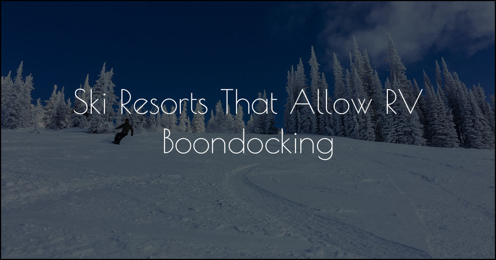 ski-resorts-rv-boondocking