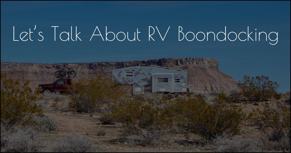 Let's Talk About RV Boondocking DSC_1320.jpg