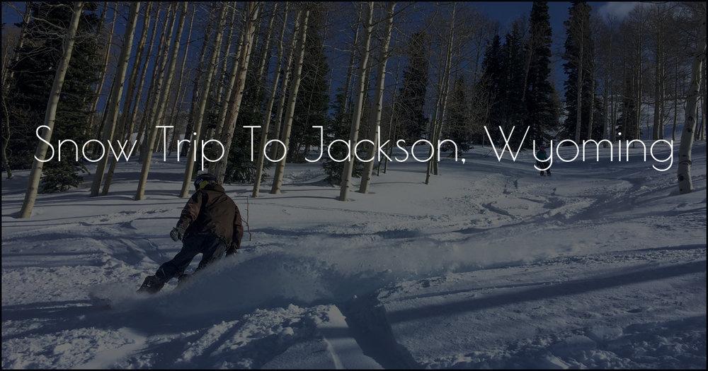 Snow Trip to Jackson IMG_3601.jpg