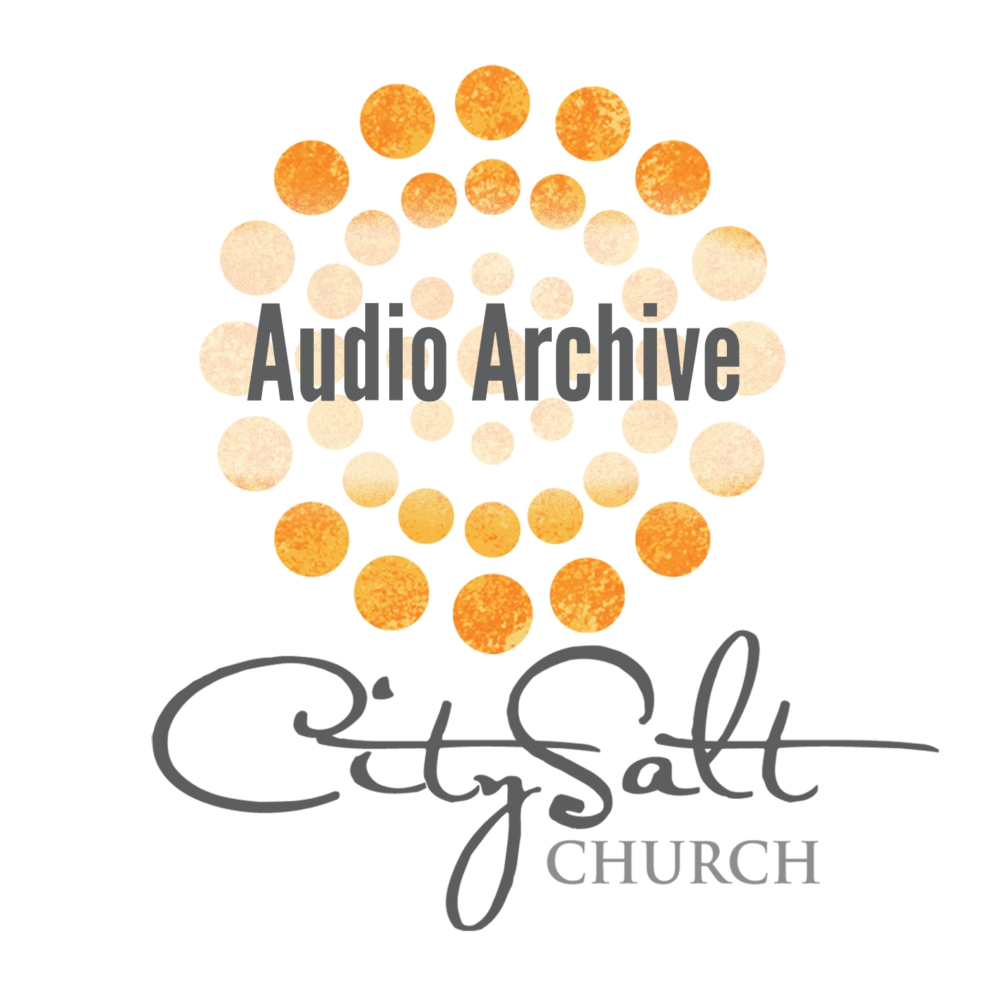 Audio Archive - CitySalt Church
