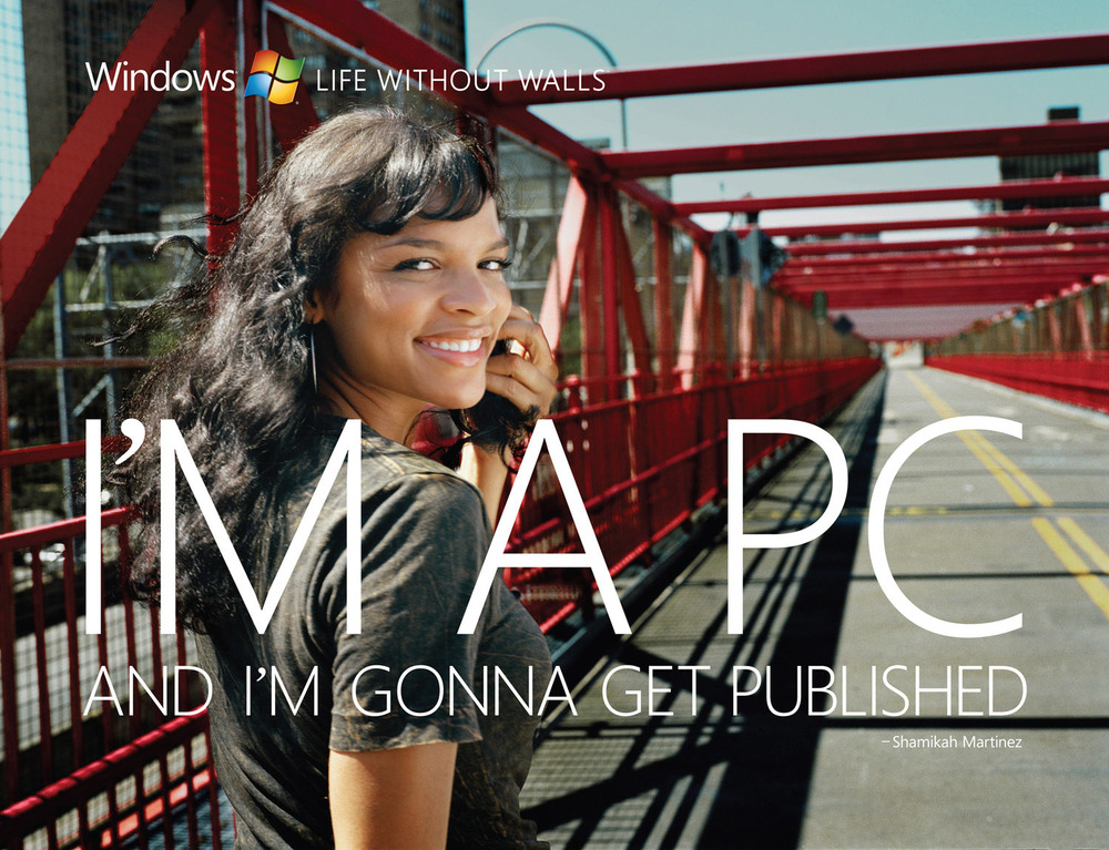 Microsoft, I'm a PC andI'm gonna get published. -Shamikah Martinez , © harlan erskine