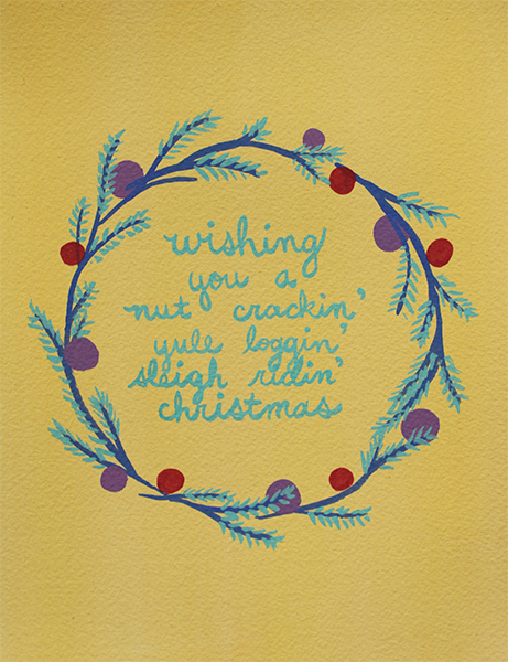 i hate the wreath (BORING!), i hate the colours, i hate that my lettering is all janky and overlapping awkwardly. did i mention i hate the colours?! note to self - DO A COLOUR PALATE FIRST.