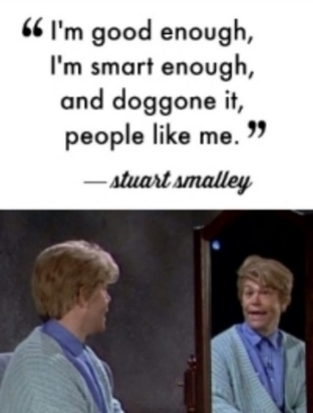stuart-smalley-good-enough.jpg