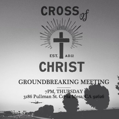 Groundbreaking Meeting This Thursday This Thursday night is Cross of Christ's very first public gathering and we're inviting all of you to be a part of it! It will be a time of praying together and sharing what we will be about as a church. I will be teaching, our interim elders will be leading the prayers, and our worship team will lead us in singing. • Maybe you grew up in the church but knew more about your particular tradition or the right ways to behave rather than Jesus; come hear the good news of Jesus.  • Maybe you're a believer, plugged in to a local church and passionate about what God is doing in Orange County; come pray with us. • Maybe you haven't been connected to a church for awhile, come hear how the Gospel of Jesus will shape this church community, our mission, and your role in both. • Maybe you don't know Jesus, think he was just a good guy who helped a lot of people, or consider yourself spiritual but not religious; come hear how the cross of Jesus Christ changes everything. Please feel free to invite friends, family, or co-workers as well! 7pm, this Thursday, in Costa Mesa. First Core Group Gathering This Sunday This Sunday also marks another big transition as we move in to Core Group phase. We'll be meeting every Sunday through the Fall at 4pm in the hopes of building a group of people passionate about making disciples shaped by the cross of Jesus. It will be this group that forms the trunk of this church plant. I'll be teaching through the Exodus (God's model of redemption in the Old Testament) this Fall. We'll do an advent series for Christmas and then the plan is to do a series called The Cross of Christ (looking at our redemption through the cross of Jesus in the New Testament) in the New Year. 4pm, every Sunday, in Costa Mesa. Supporting Lastly, we do need your help financially. Please prayerfully consider supporting this young church as we get off the ground and as we labor to see the good news of Jesus go forward in Orange County. You can set up recurring support or a one-time gift through our giving page. Because of Him, Nick