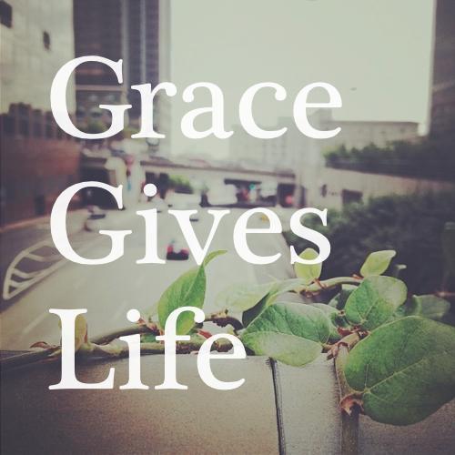 Grace Gives Life Title Slide Text.001.jpg