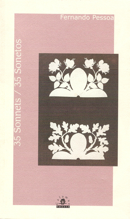 Fernando Pessoa,35 Sonnets / 35 Sonetos 2006, 90 p, 23 cm ISBN: 968-9045-04-0, 970-802-007-9