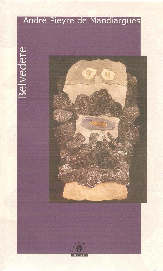 André Pieyre de Mandiargues,Belvedere 2009, 173 p, 23 cm ISBN: 978-607-7812-02-9, 978-607-7622-34-5
