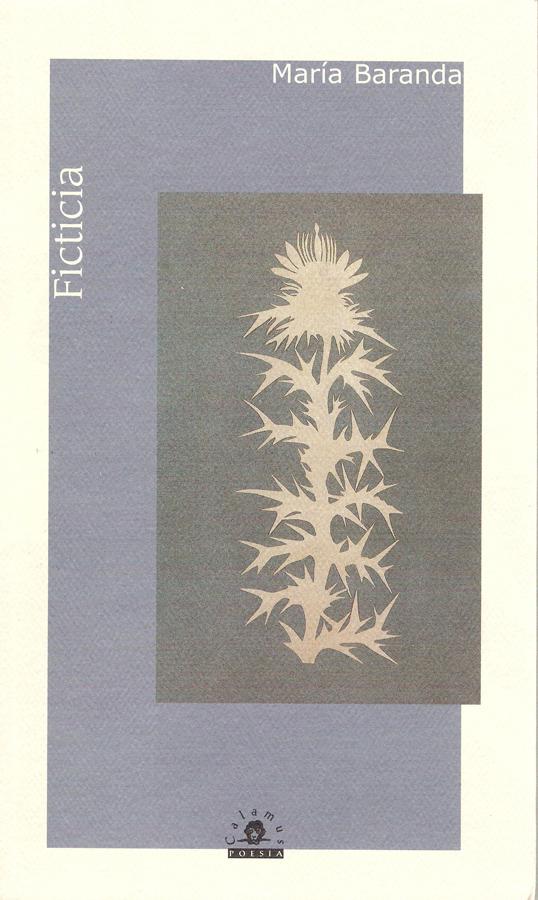 MariaBaranda, Ficticia 2006, 65 p, 23 cm ISBN: 968-9045-00-8, 970-802-003-6