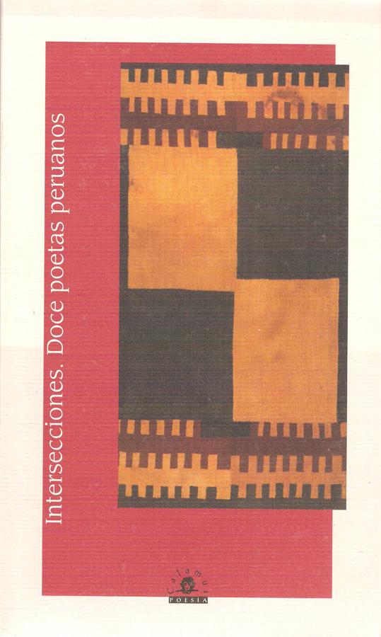 Intersecciones : doce poetas peruanos ; selec. de Ernesto Lumbreras 2009, 275 p, 23 cm ISBN: 978-607-7812-00-5, 978-607-7622-32-1