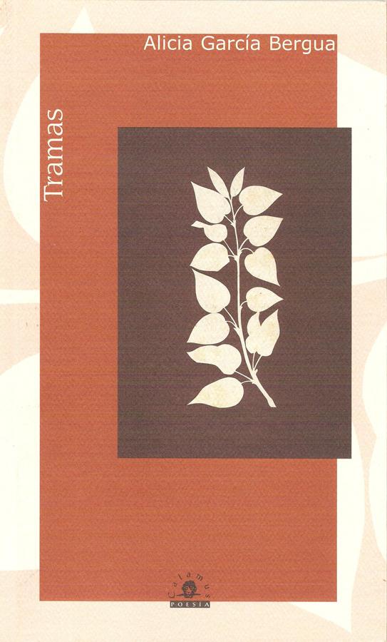 Alicia García Bergua,Tramas 2007, 70 p, 23 cm ISBN: 978-970-802-095-4, 968-9045-25-3