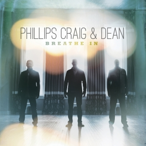 Breathe In | Phillips, Craig & Dean