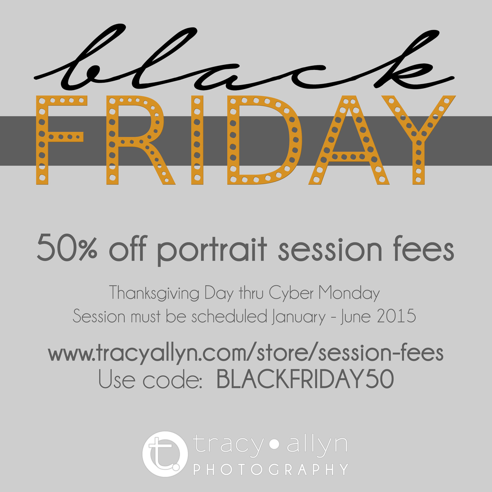 blackfriday_sale_sessionfees_50off_tracyallynphotography