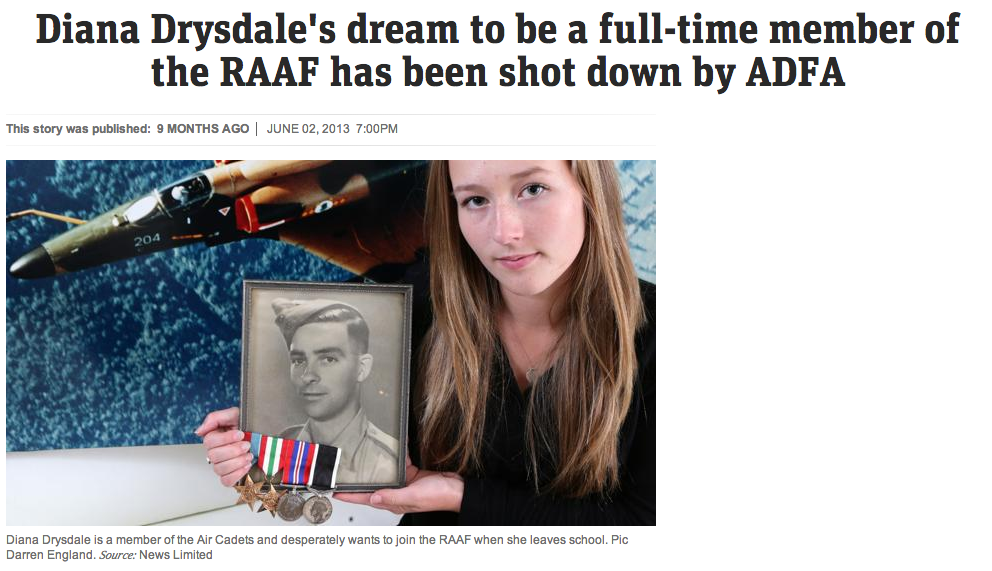 http://www.news.com.au/national/diana-drysdale8217s-dream-to-be-a-fulltime-member-of-the-raaf-has-been-shot-down-by-adfa/story-fncynjr2-1226655436324