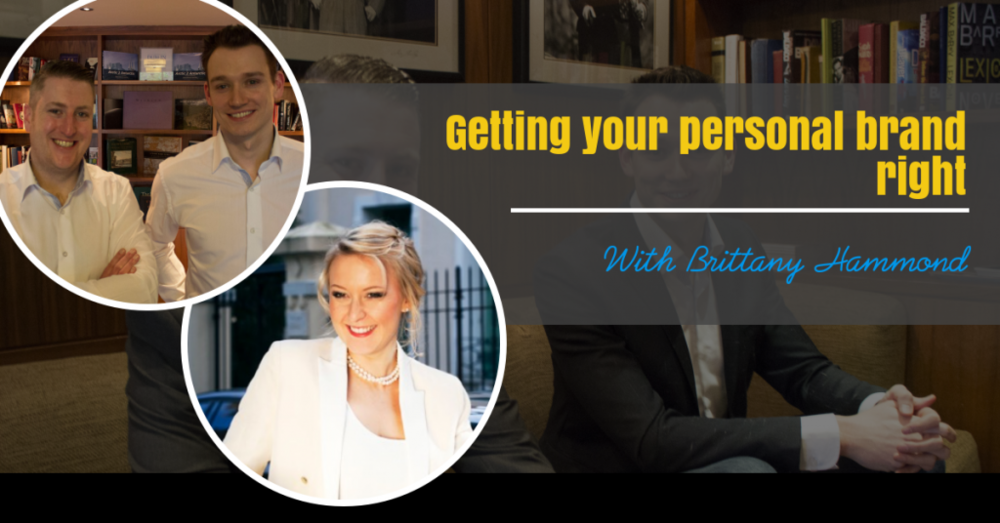 EPISODE 058: GETTING YOUR PERSONAL BRAND RIGHT WITH BRITTANY HAMMOND