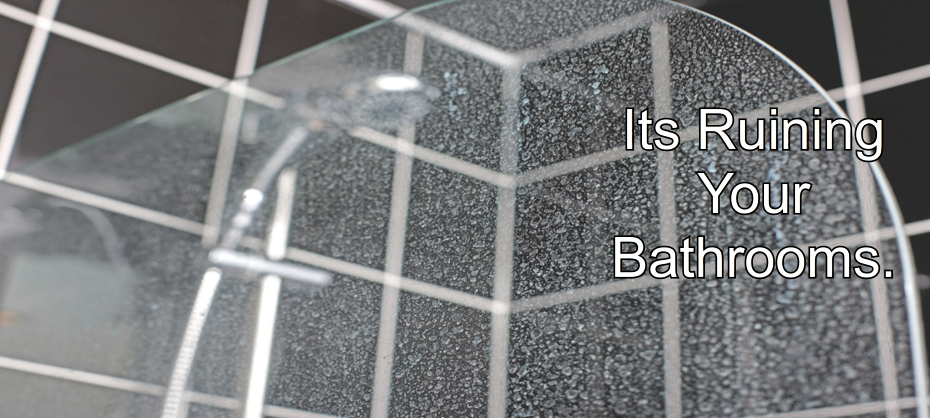 Hard water causes damage to your bathrooms especially your shower