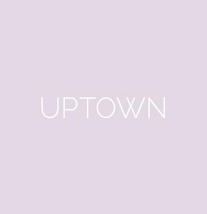 Uptown -COMING SOON