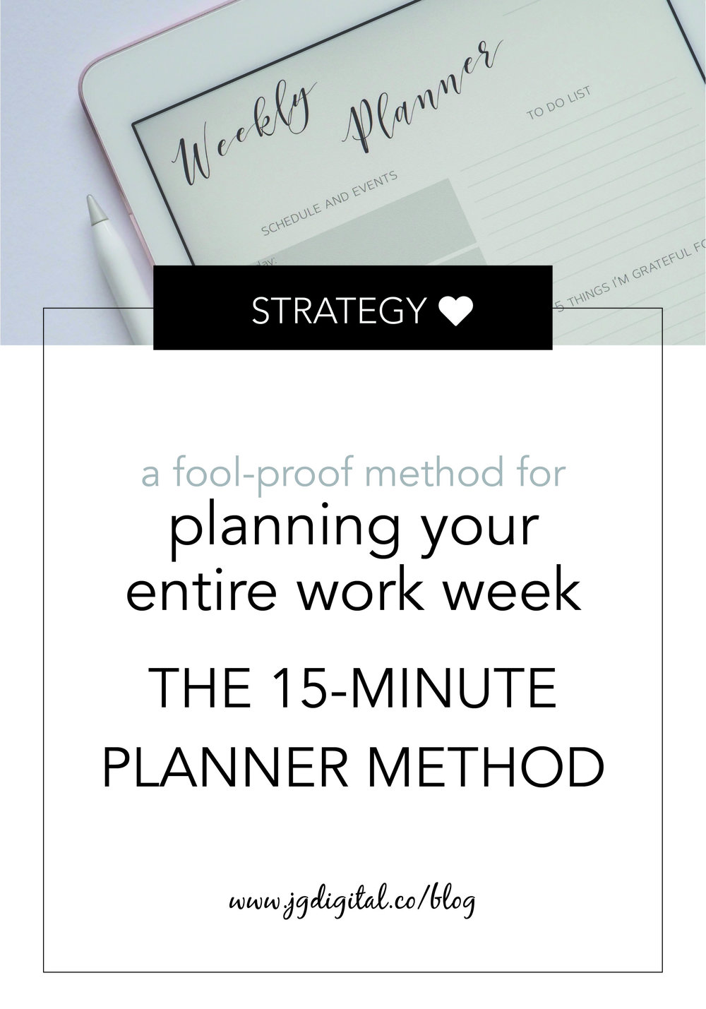 A Fool-Proof Method for Planning Your Entire Work Week in Just 15 Minutes by jgdigital.co