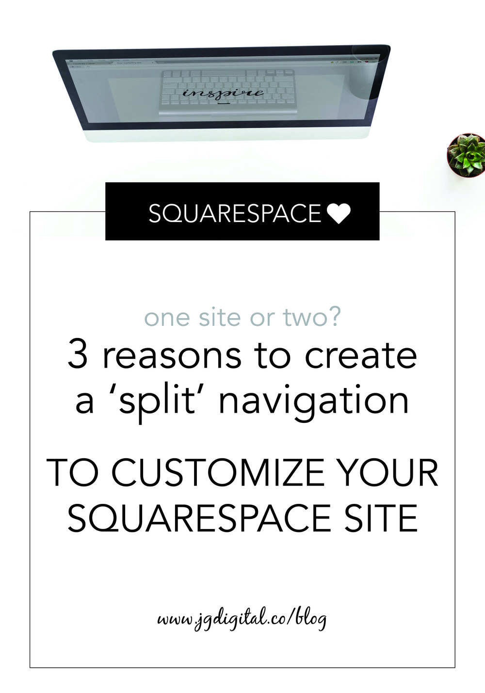 One Site or Two? 3 Reasons to Create a 'Split' Navigation to Customize Your Squarespace Site by jgdigital.co