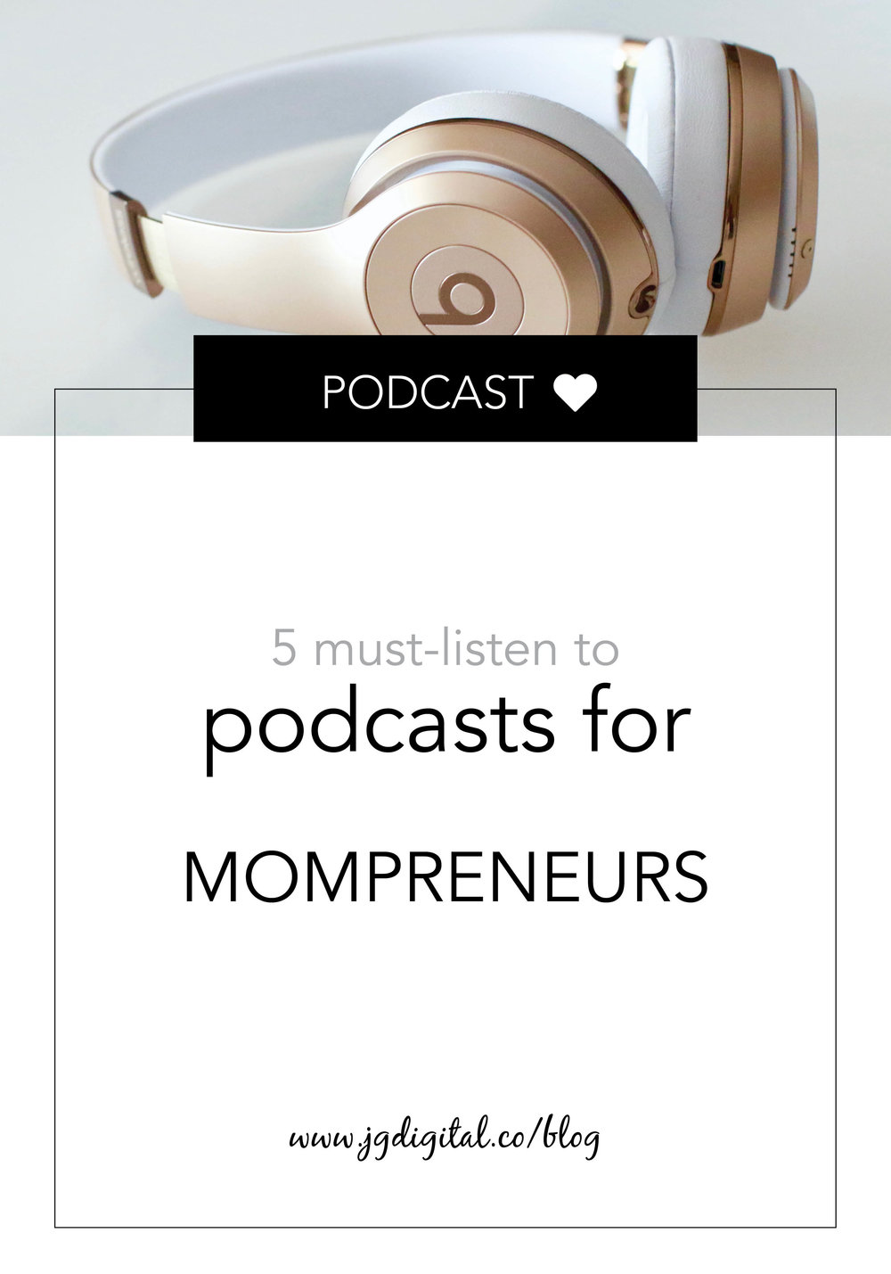 Blog - 5 Podcasts for Mompreneurs