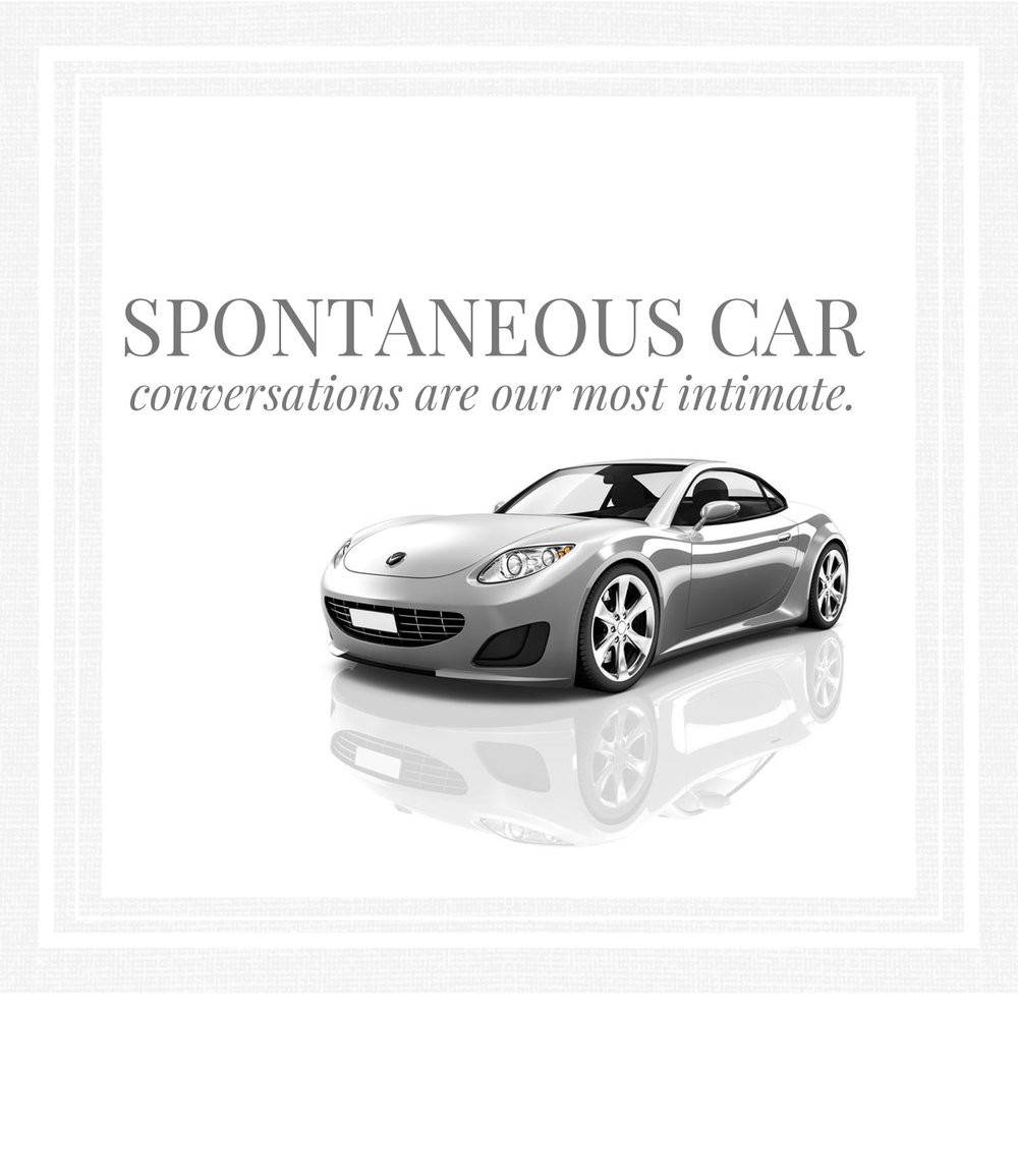 Spontaneous car conversations are our most intimate.