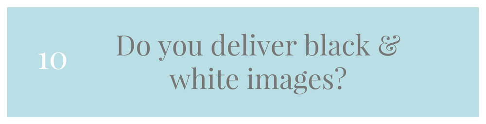 Do you deliver black & white images?