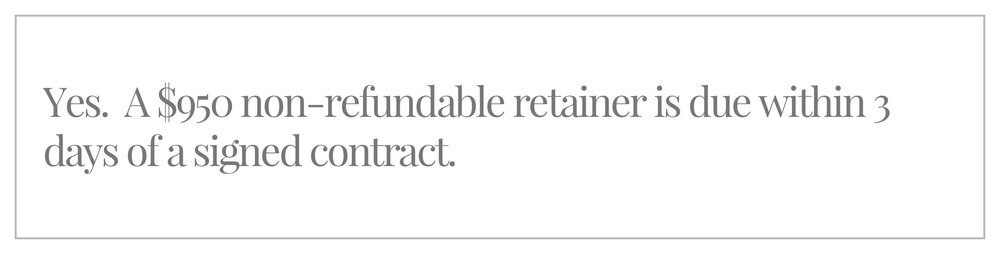 Yes. A $950 non-refundable retainer is due within 3 days of a signed contract.