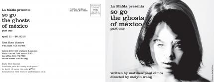 April 20, 2013.      Theatre I've Seen: and so go the ghosts of méxico, by Matthew Paul Olmos      At La Mama.      ________________________________________________