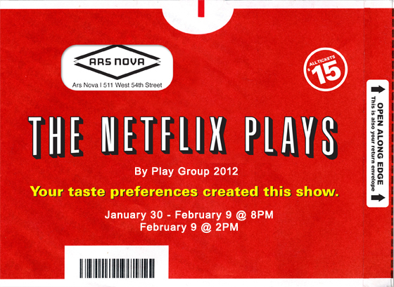February 3, 2013.      Theatre I've Seen: The Netflix Plays, by the Ars Nova Play Group      At Ars Nova.      ________________________________________________