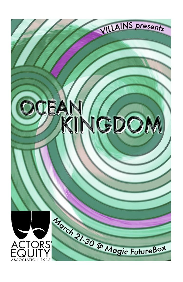 March 21, 2013.     Theatre I've Seen: Ocean Kingdom, by Douglas Eacho      At The Magic Future Box.      ________________________________________________