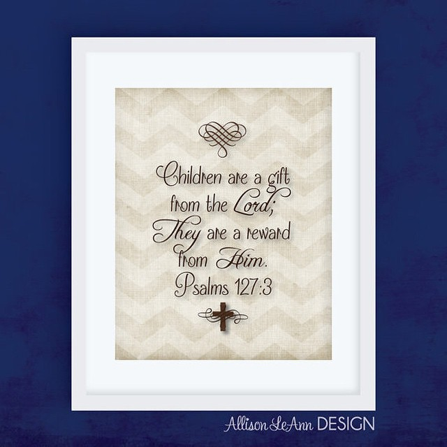 This Psalms 127:3 printable wall art is PERFECT for Mother's Day! Only $5 in the ALD Etsy Shop!