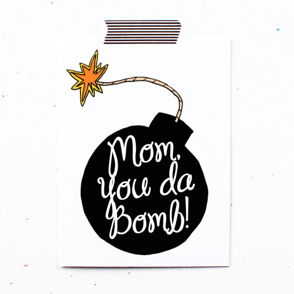 Mom, you da Bomb!