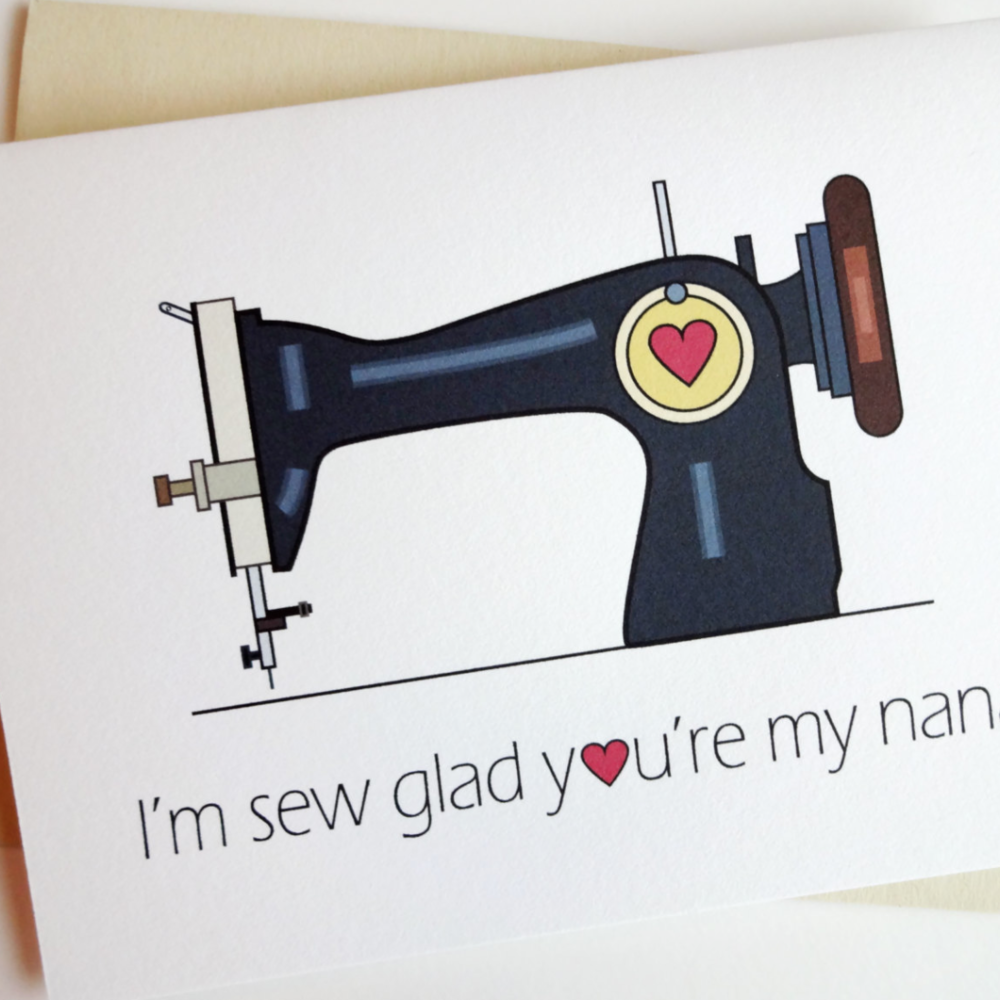 I'm sew glad you're my nan