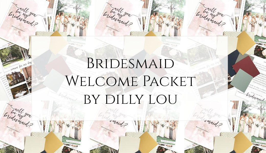 Bridesmaid Welcome Packet Idea By Dilly Lou
