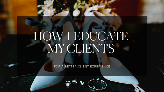 how i educate my clients