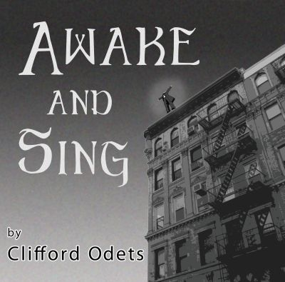 a review of the play awake and sing During the opening scene of awake and sing you aren't sure if it's cliché-ridden drivel or has purchase on something authentic the berger family is sitting.